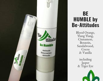 BE HUMBLE from the Be-Attitudes collection featuring Blood Orange,Ylang Ylang, Cinnamon, Benzoin, Sandalwood, Cocoa & Vanilla