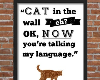 """It's Always Sunny """"Cat in the Wall Eh? Now You're Talking My Language"""" Charlie Kelly quote"""