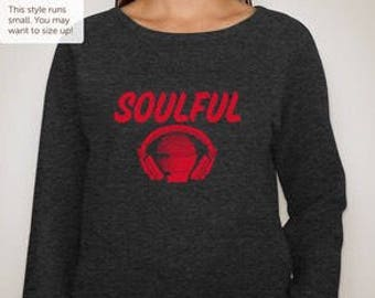 The Soulful Sweatshirt (from the Soulful Series)