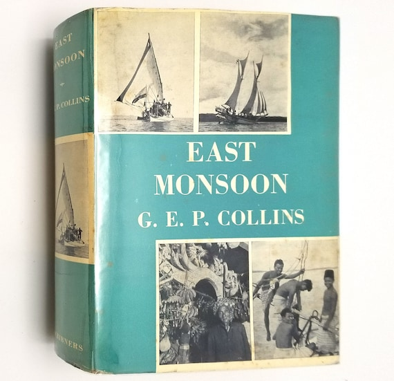 East Monsoon by G.E.P. Collins 1937 1st US Edition Hardcover HC w/ Dust Jacket DJ - Scribner's - Travel Indonesia