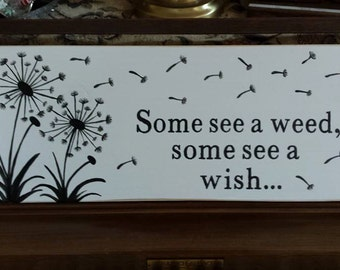 Some See a Weed, Some See a Wish...Sign