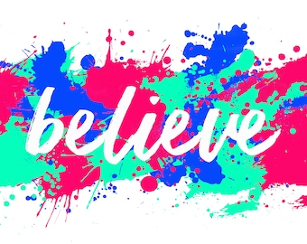 Believe - Magenta and Blue - Printable Wall Art