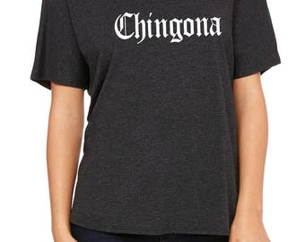 Chingona Wide Neck T-Shirt; Spanish, Español, Funny Spanish Shirt, FREE SHIPPING