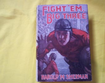 Fight 'Em, Big Three by Harold M. Sherman