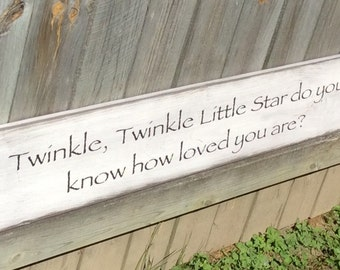 """Wooden, Handmade, Long Sign. #S-802 """"Twinkle, Twinkle Little Star do you know how loved you are?"""" Adorable sentiment for any child's room."""