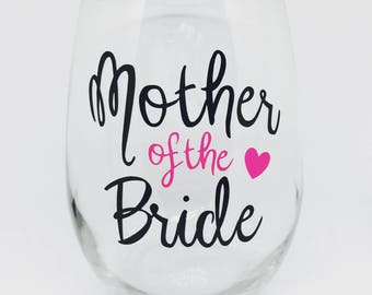Mother of the Bride Stemless Wine Glass / Mom Gift / Bridal Gift / Wedding Gift / Wedding Announcement Gift / Wedding Announcement