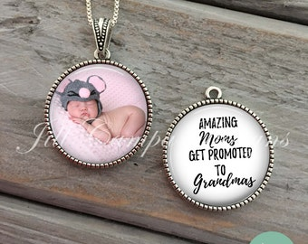 "NEW GRANDMA - new grandmother, Grandma-to-be , Pregnancy reveal gift -  ""Amazing moms get promoted to Grandmas"" - baby photo pendant"