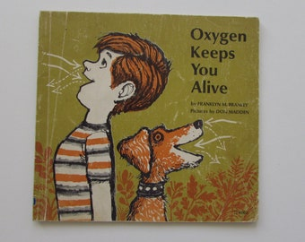 Vintage (1970s) children's book, 'Oxygen Keeps You Alive' by Franklyn M. Branley, pictures by Don Madden