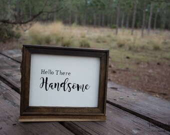 Hello There Handsome Framed Canvas Sign