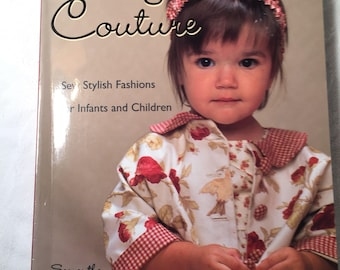 Baby Couture Book - Sew Stylish Fashions for Infants and Children by Smantha McNesby
