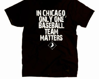Chicago White Sox Shirt - In Chicago Only One Baseball Team Matters - Sale Thomas Abreu
