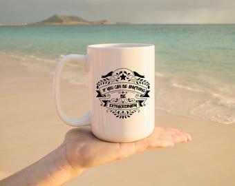 "Motivational Quote Coffee Mug • ""Extraordinary"" • Inspirational Mug • Motivational Mug • Custom Mug"
