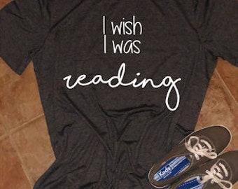 I Wish I Was Reading Shirt