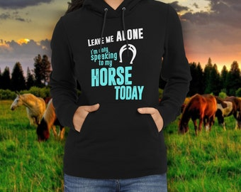 The Leave Me Alone Horse hoodie / gift for horse lover / equestrian gift / horse clothing / horse lover / horse gifts / horse apparel