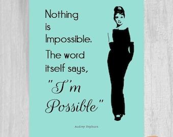 Audrey Hepburn Quote Digital Download, Nothing is Impossible I'm Possible, Poster Printable Print Aqua Blue Black Digital File 8x10 11x14