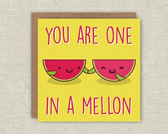 Anniversary Card One In A Melon Funny Card Pun Card Funny Birthday Card Cute Love Card For her For him For Boyfriend For Girlfriend