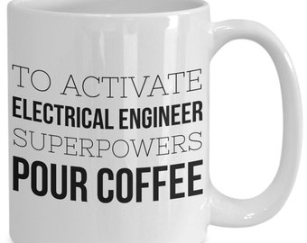 Electrical engineer mug - engineering superpowers - unique funny coffee tea cup gift
