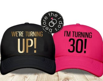 I'm Turning 30! or We're Turning Up! Trucker Hat /// Birthday Hat, Dirty Thirty, Birthday Gal, Adult Birthday | #1450