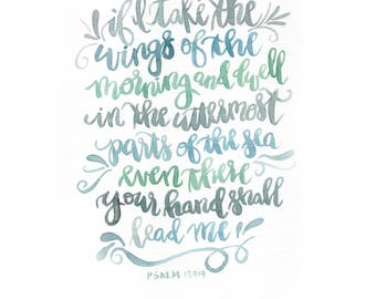 Hand lettered watercolor print 8x10 scripture Psalm 139:9 hand will lead me