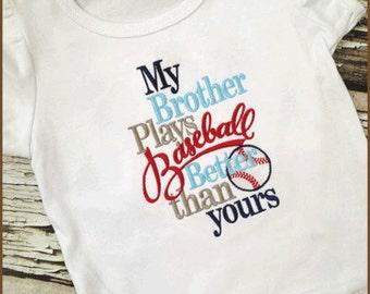 My Brother Plays Better Baseball Than Yours Embroidered Shirt - Baseball Tshirt - Girls Baseball - Brother Baseball Shirt