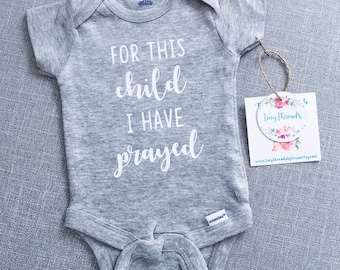 For This Child I Have Prayed Onesie® | Baby Onesie® | Baby Boy Onesie® | Baby Girl Onesie® | Infant Clothes | Custom Onesie® | Bodysuit