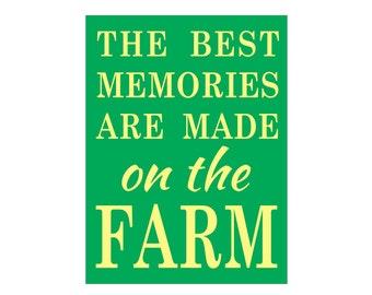 SIGN STENCIL The Best Memories Are Made On The Farm 9 x 12 Stencil - Great farm stencil!