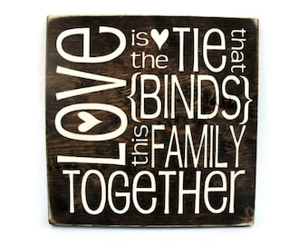 Rustic Wood Sign Wall Hanging Home Decor - Love is the Tie That Binds This Family Together (#1035)