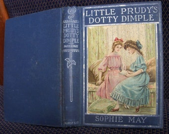 Little Prudy's Dotty Dimple, Early 1900's, Sophie May, Victorian Book, Vintage Hardcover, Blue Antique Hardback, Childrens Vintage Book