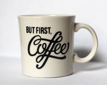 But First Coffee Mug, Typography Quote Cup, Black Vinyl on White Mug, 11 oz
