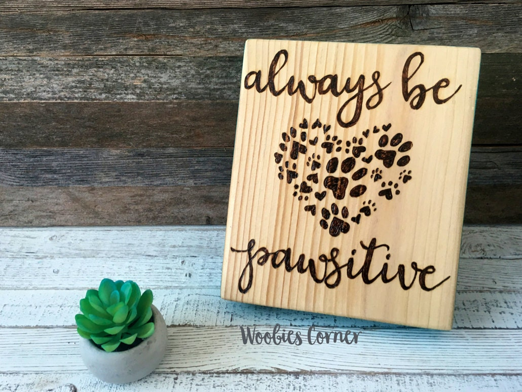 Vet Tech Quotes Always Be Pawsitive Inspirational Sign Animal Lover Gift
