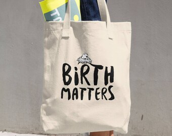Birth Matters Cotton Tote Bag Doula Midwife Gift