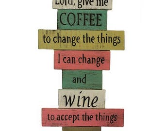 Lord Give Me Coffee Rustic Wooden Sign
