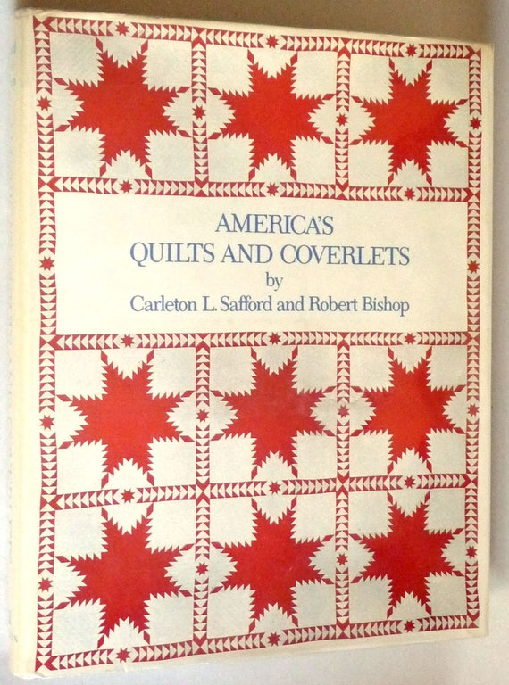 America's Quilts and Coverlets 1972 by Carleton L. Safford&  Robert Bishop - Hardcover HC w/ Dust Jacket - Folk Art Sewing
