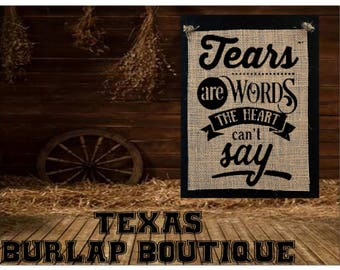 Tears are words that the Heart can't say Burlap Country Music Vintage Shabby Chic Wedding Wood Sign