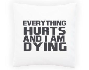 Everything hurts and I am Pillow Cushion Cover v992p