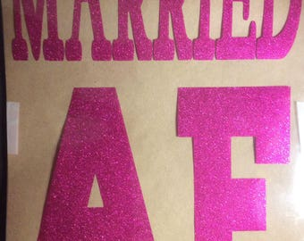 "Married AF Vinyl Iron On Decal Heat Transfer - Shirt not included -Iron On Only - 8""w x 11""h - Many color options"