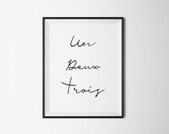 Un Deux Trois Print || French Art Printable, Minimalist, Minimalistic, Modern Art, Calligraphy, Script, Chic