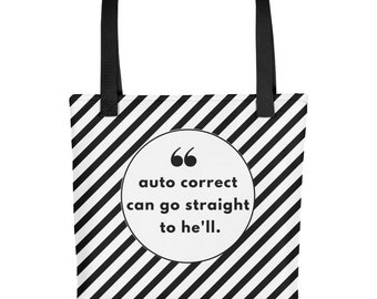Auto Correct can go straight to he'll tote Bag Funny Quote Black and White Striped Bag Everyday Tote Says go to hell