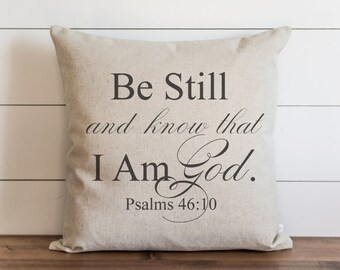 Be Still And Know 20 x 20 Pillow Cover // Everyday // Psalms // Faith // Throw Pillow // Gift // Accent Pillow