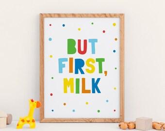 "Nursery Art ""But First Milk"" Colourful Nursery Printable, Gender Neutral Kids Room Decor *Instant Download Printable PDF & JPG*"