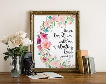 Bible Verse Wall Art, I have loved you with an everlasting love, Jeremiah 31:3, Christian Decor, Scripture Quote, Christian Art, Faith Print