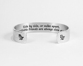 "Best Friend Gift / Bridesmaids Gift ~ Side by side, or miles apart, unforgettable friends are always close at heart. ~ 1/2"" message cuff"