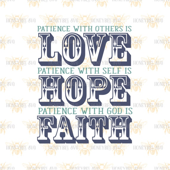 Patience Love Hope Faith Svg Country Decor Svg Religious Quote