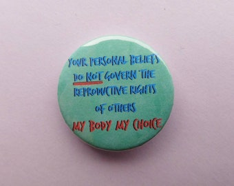 Pro choice badge, political pin buttons, abortion rights, feminist gift, social justice, reproductive rights, repeal the 8th, liberal gift