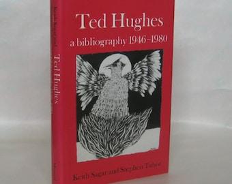 Ted Hughes a Bibliography 1946 - 1980. Keith Sagar and Stephen Tabor