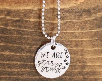We are star stuff - necklace geek gift stargazer necklace custom hand stamped jewelry Carl Sagan quote Cosmos star necklace Made of Stars