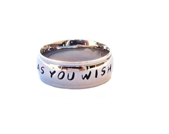 As You Wish - Stainless Steel ring as you wish hand stamped quote ring as you wish jewelry