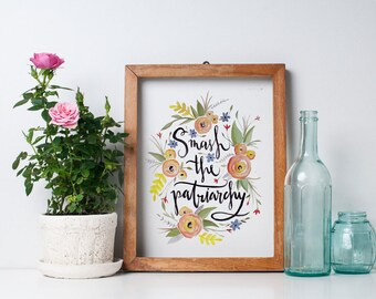 Smash the Patriarchy Original Hand painted Hand Lettered Watercolor PRINT
