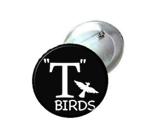 """1"""" 1.25"""" or 2.25"""" Pinback Button - Grease T Birds"""