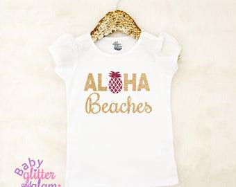 Aloha Beaches Girl Shirt, Aloha Beaches Pineapple Shirt, Girl Pineapple Shirt, Hawaii Girl Shirt, Baby Girl Aloha, Trendy Toddler Shirt